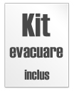 Kit evacuare inclus